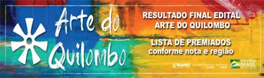 Resultado Final Edital Arte do Quilombo
