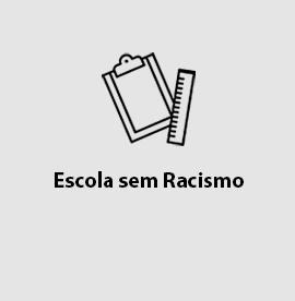 Escola sem Racismo