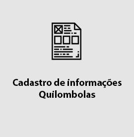 Cadastro de Informações Quilombolas
