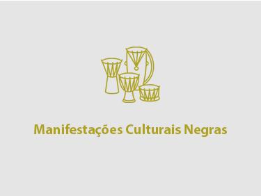 Manifestações Culturais Negras
